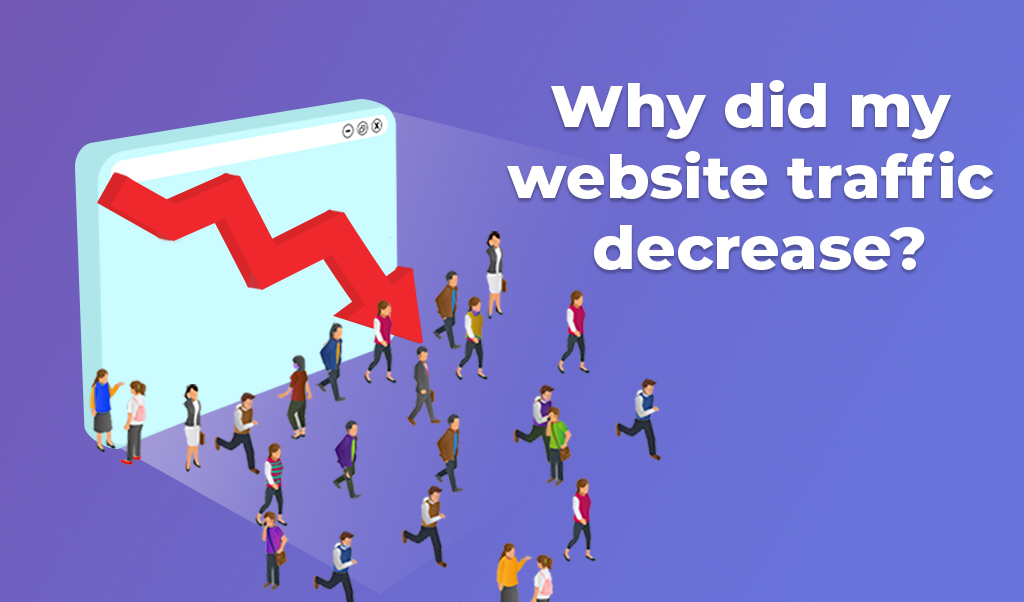 Why did my website traffic decrease?