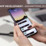 App Development - Assumptions vs Reality