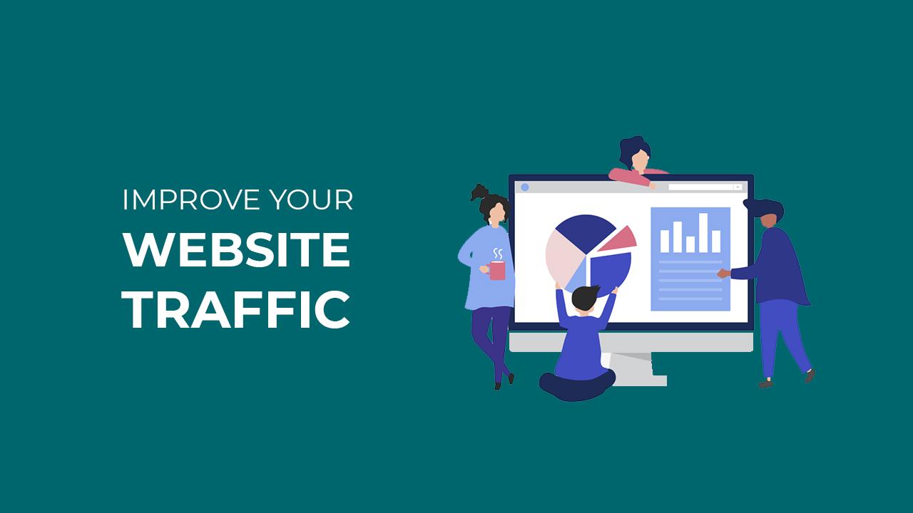 How do you improve your website traffic?