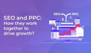 seo and ppc how they work together to drive growth
