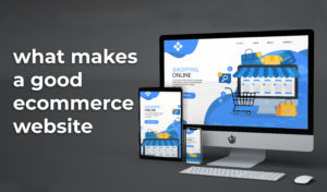 what makes a good ecommerce website