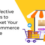 6-effective-ways-to-market-your-ecommerce-store