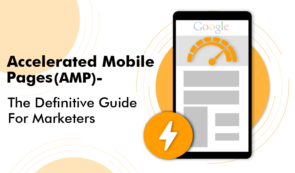 Accelerated Mobile Pages- The Definitive Guide For Marketers - YashaaGlobal
