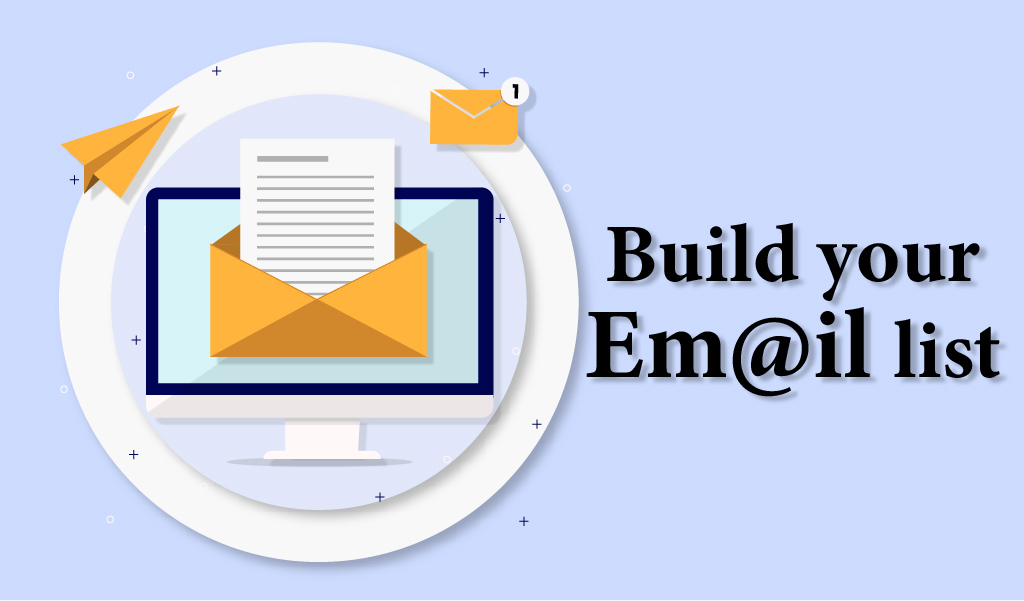 Build your email list- Digital Marketing Company