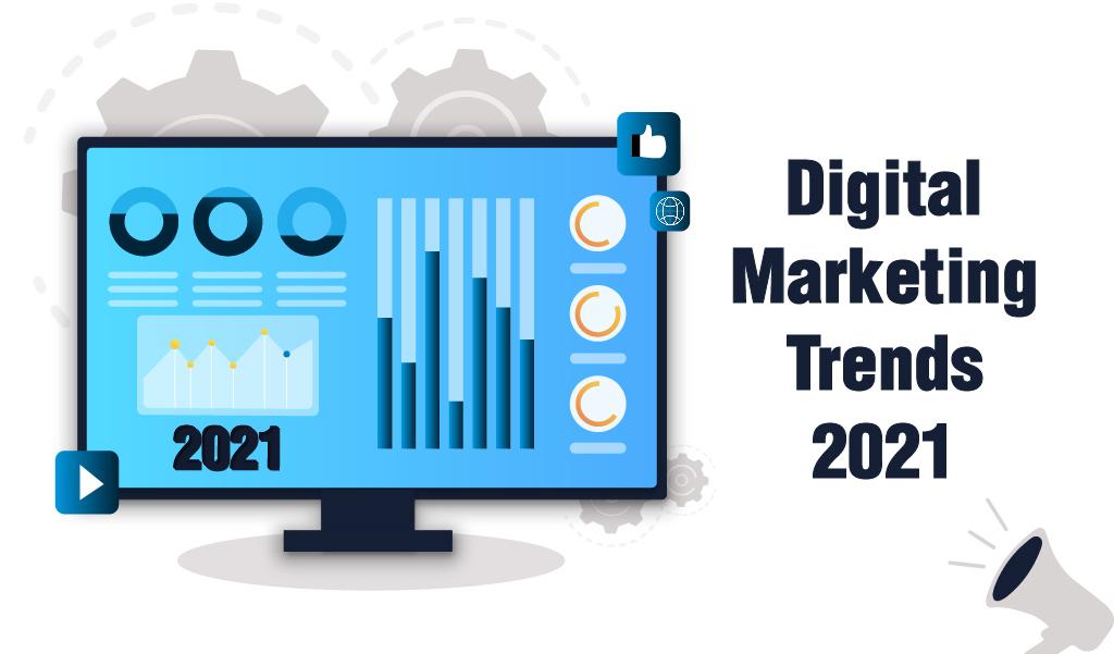 Digital marketing trends 2021 - Digital Marketing Jacksonville