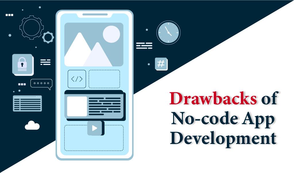 Drawbacks of No-code App Development