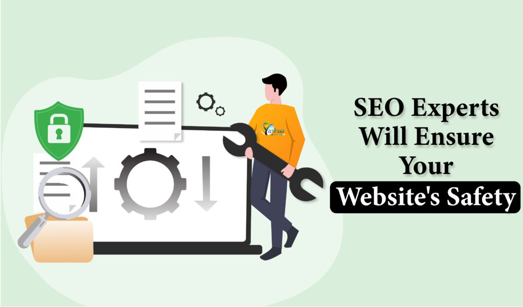 SEO Experts Will Ensure Your Website's Safety - SEO Company