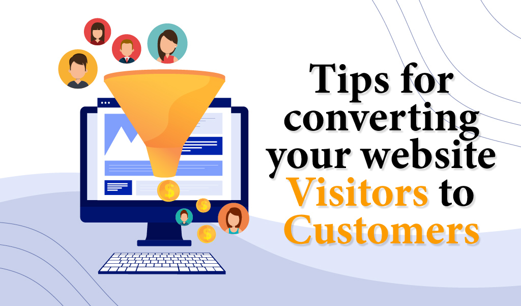 Tips for converting website visitors to customers