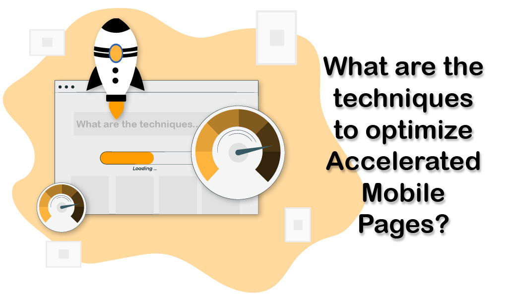 What are the techniques to optimize Accelerated Mobile Pages